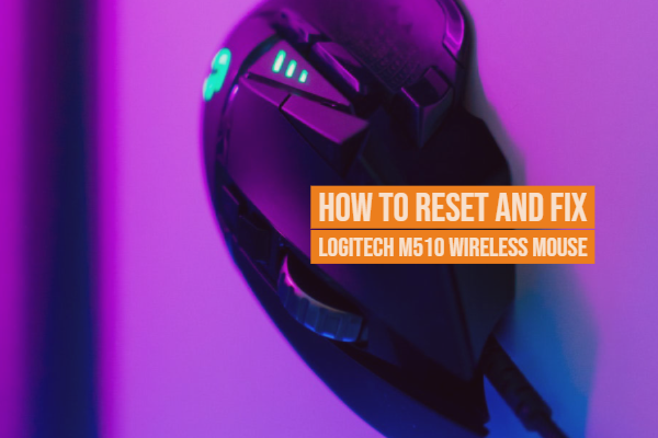 How To Reset and Fix Logitech M510 Wireless Mouse not Working Guide