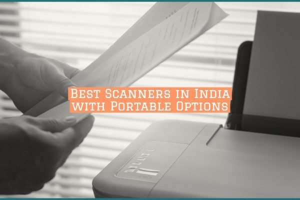 Best Scanners in India with Portable Options under Budget Category