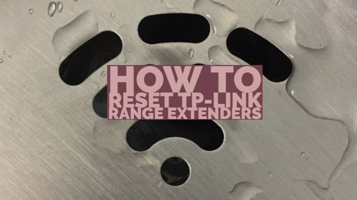 How To Reset TP-Link Range Extenders