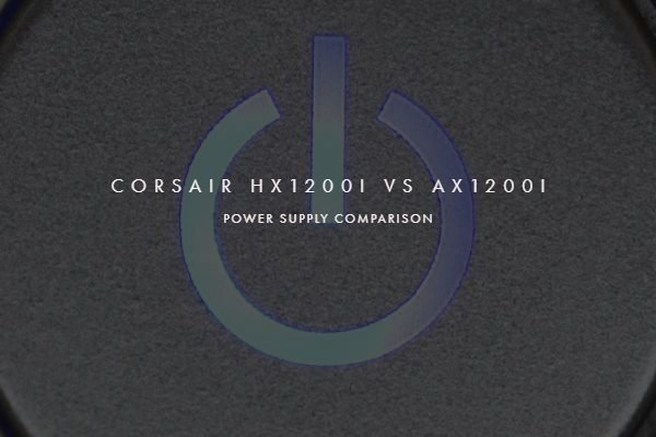 Corsair HX1200i vs AX1200i Power Supply PSU specifications comparison