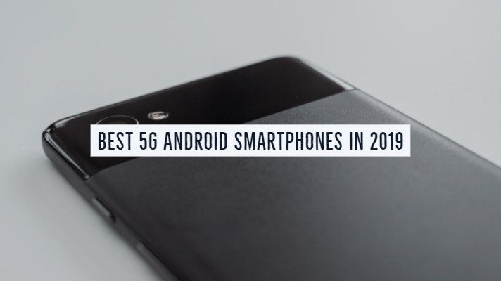 Best 5G Android Smartphones in 2019