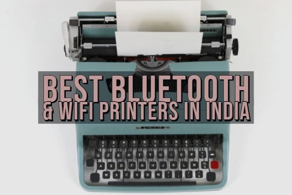 Best Bluetooth & WiFi Printers in India