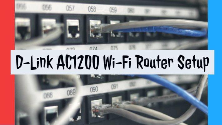 D-Link AC1200 Wi-Fi Router Setup