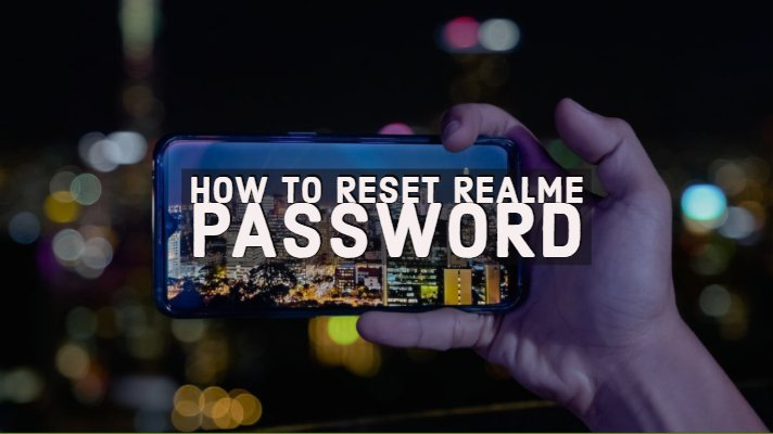 How to Reset Realme Password