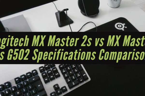 Logitech MX Master 2s vs MX Master vs G502 Specifications