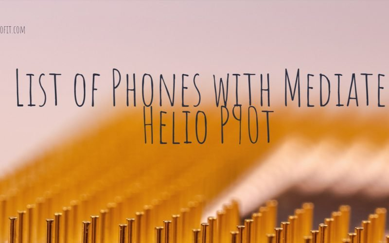 List of Phones with Mediatek Helio P90t
