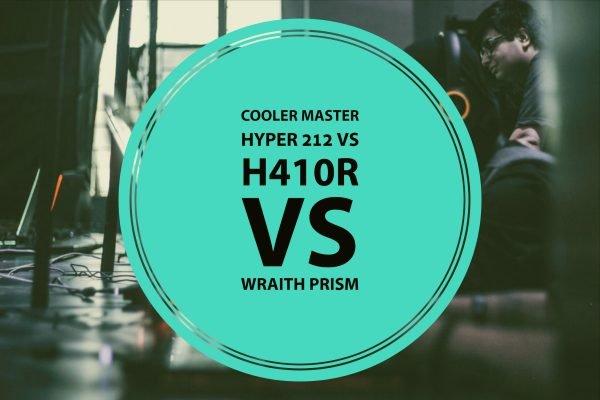 Cooler Master Hyper 212 vs H410r vs Wraith Prism