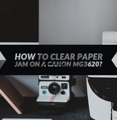 How to Clear Paper Jam on a Canon MG3620?
