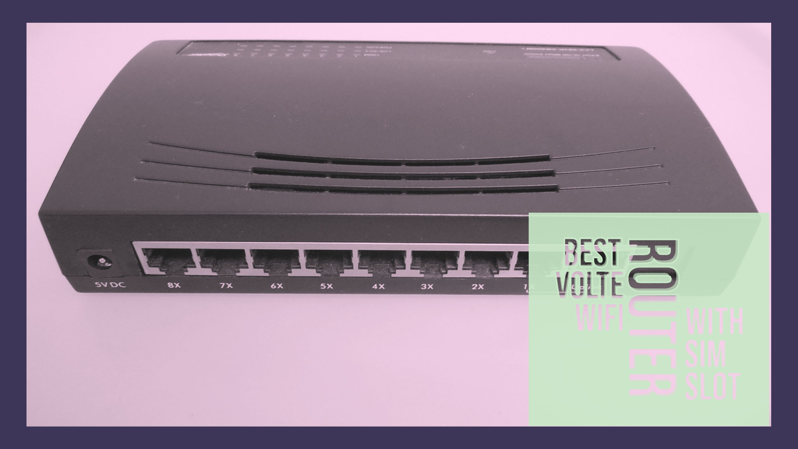 Best Volte WiFi Router with SIM Slot