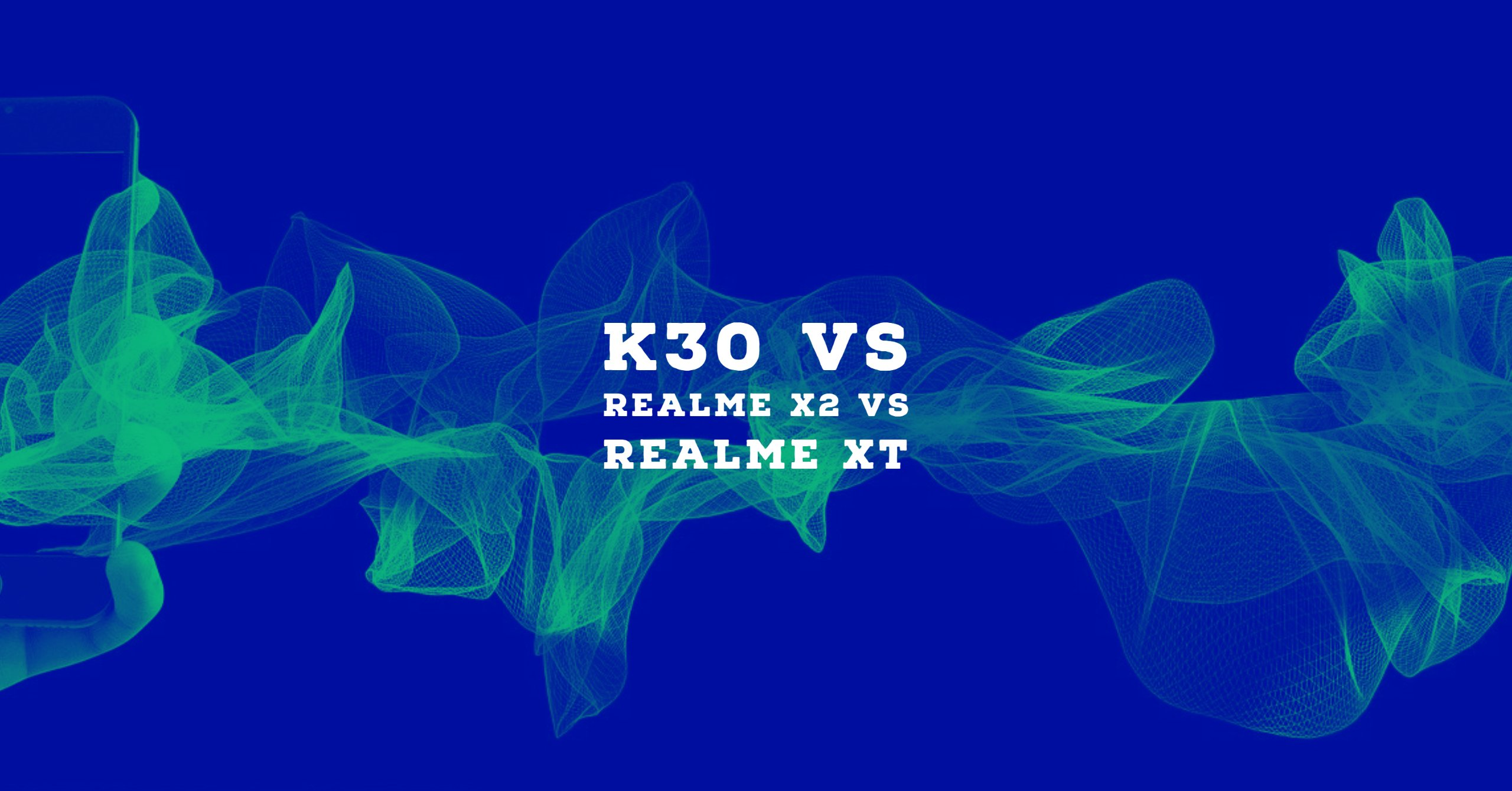 K30 vs Realme X2 vs Realme XT