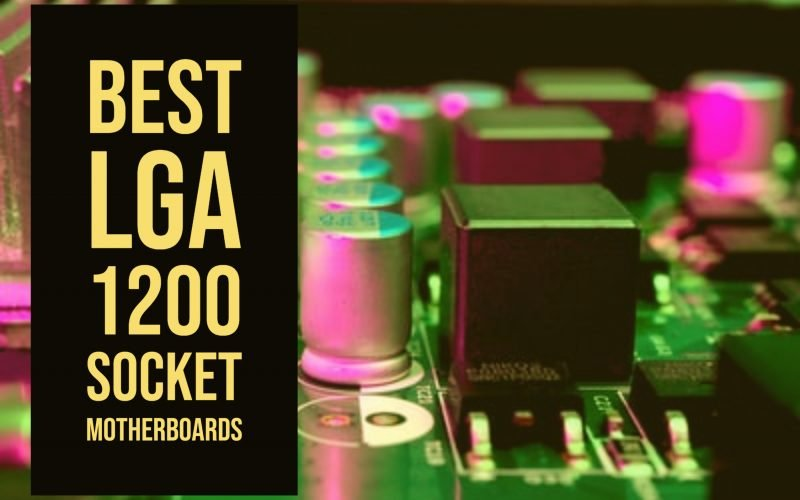 Best LGA 1200 Socket Motherboards
