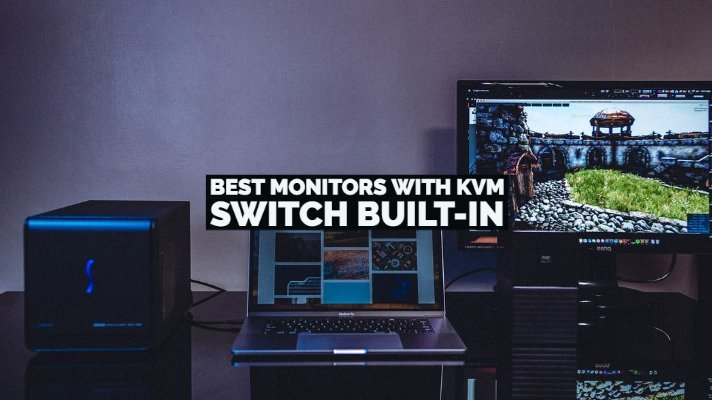 Best Monitors with KVM Switch Built-in