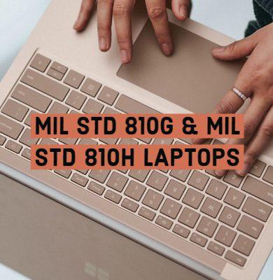 MIL STD 810G & MIL STD 810H Laptops