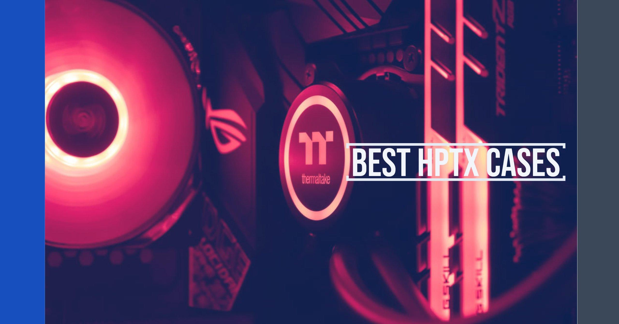 Best HPTX Cases