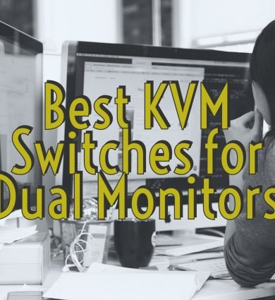 Best KVM Switches for Dual Monitors