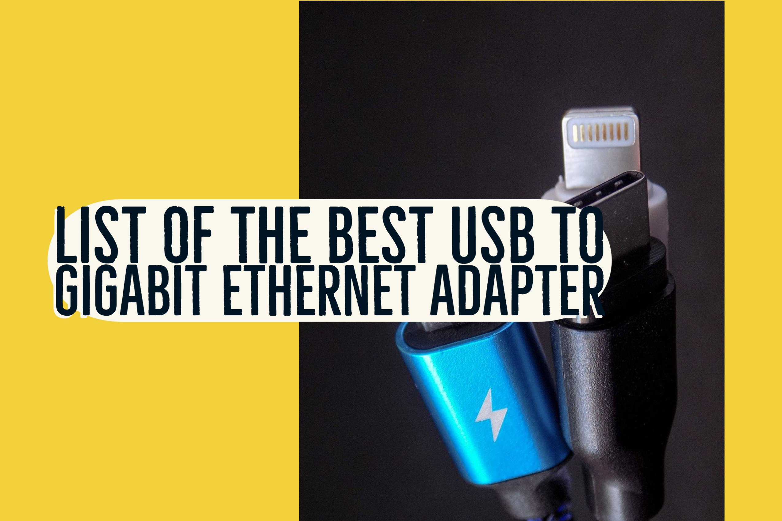 List of the Best USB to Gigabit Ethernet Adapter