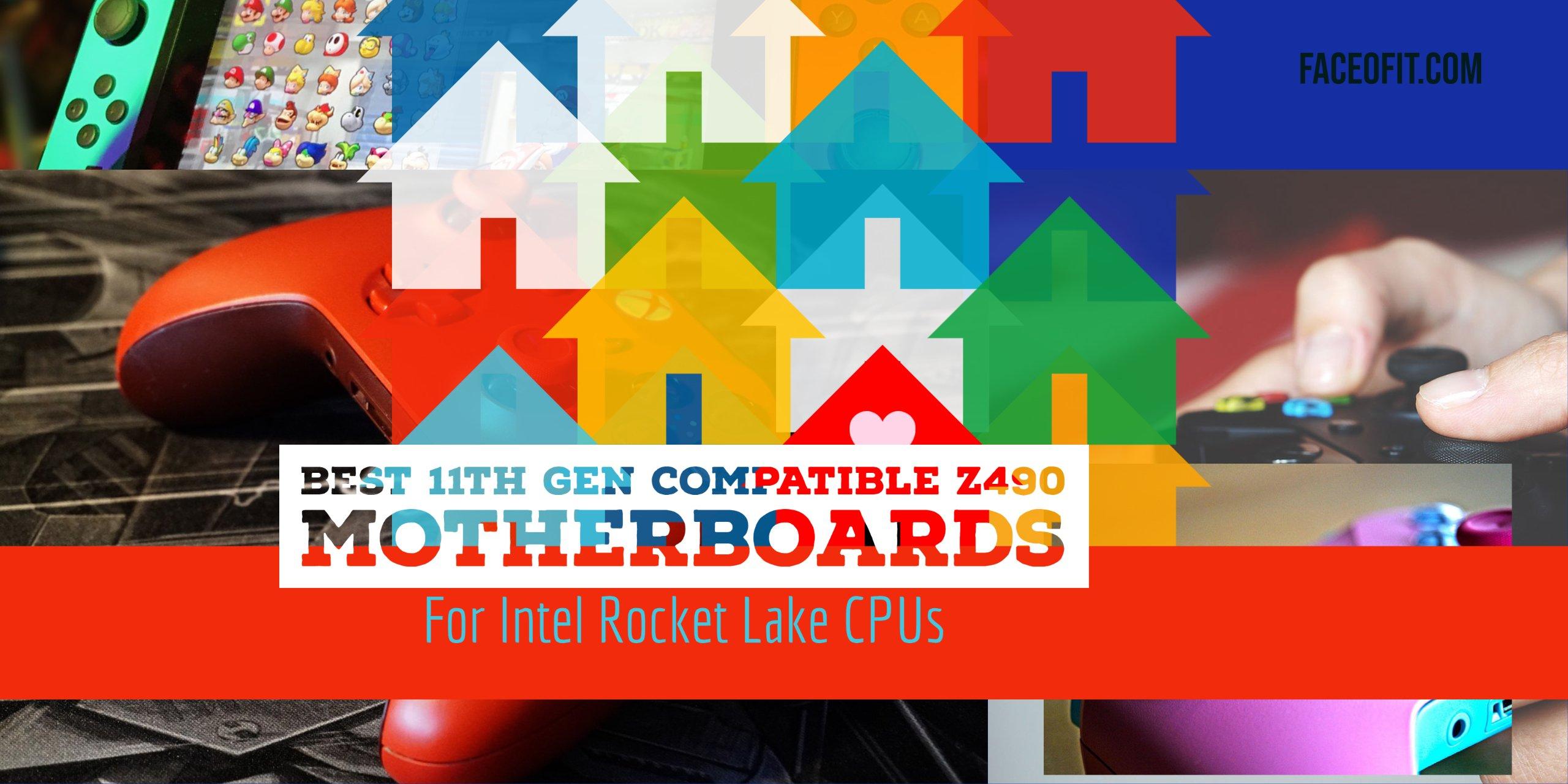 Best 11th Gen Compatible Z490 Motherboards with Rocket Lake 11900K