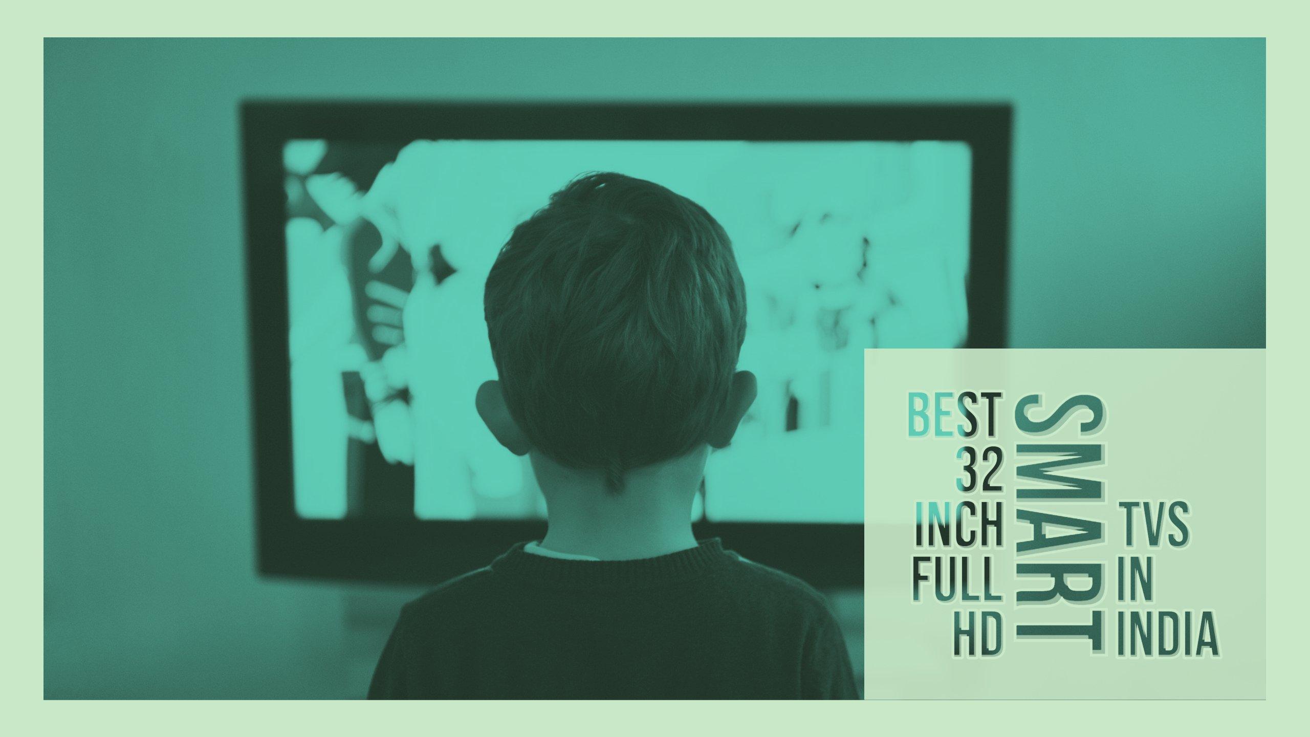 Best 32 inch Full HD smart TVs in India