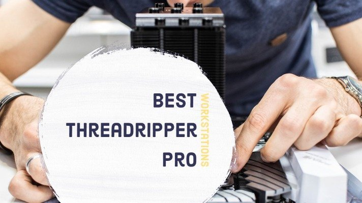 Best Threadripper Pro Workstations
