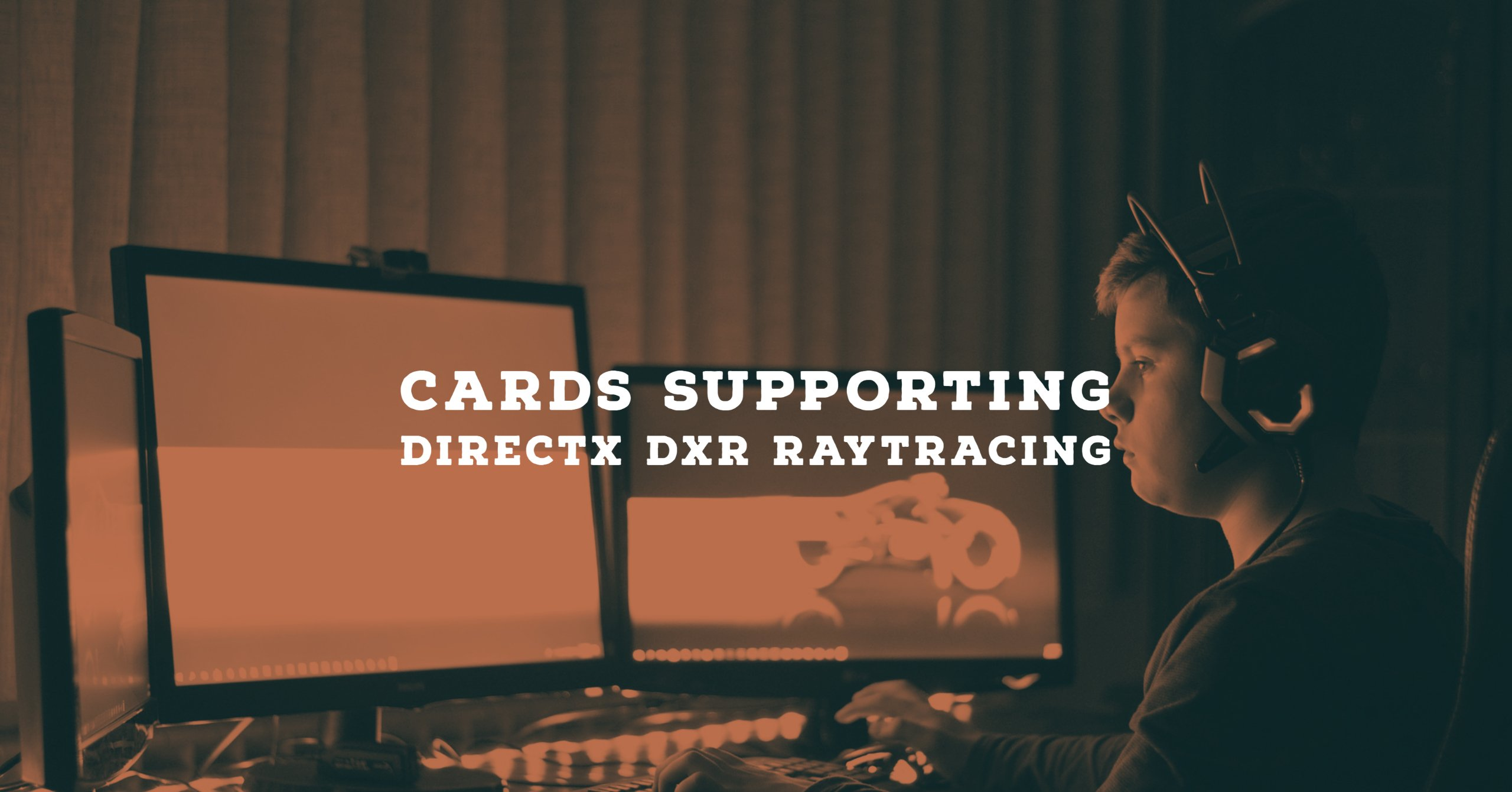 Cards supporting DirectX DXR Raytracing