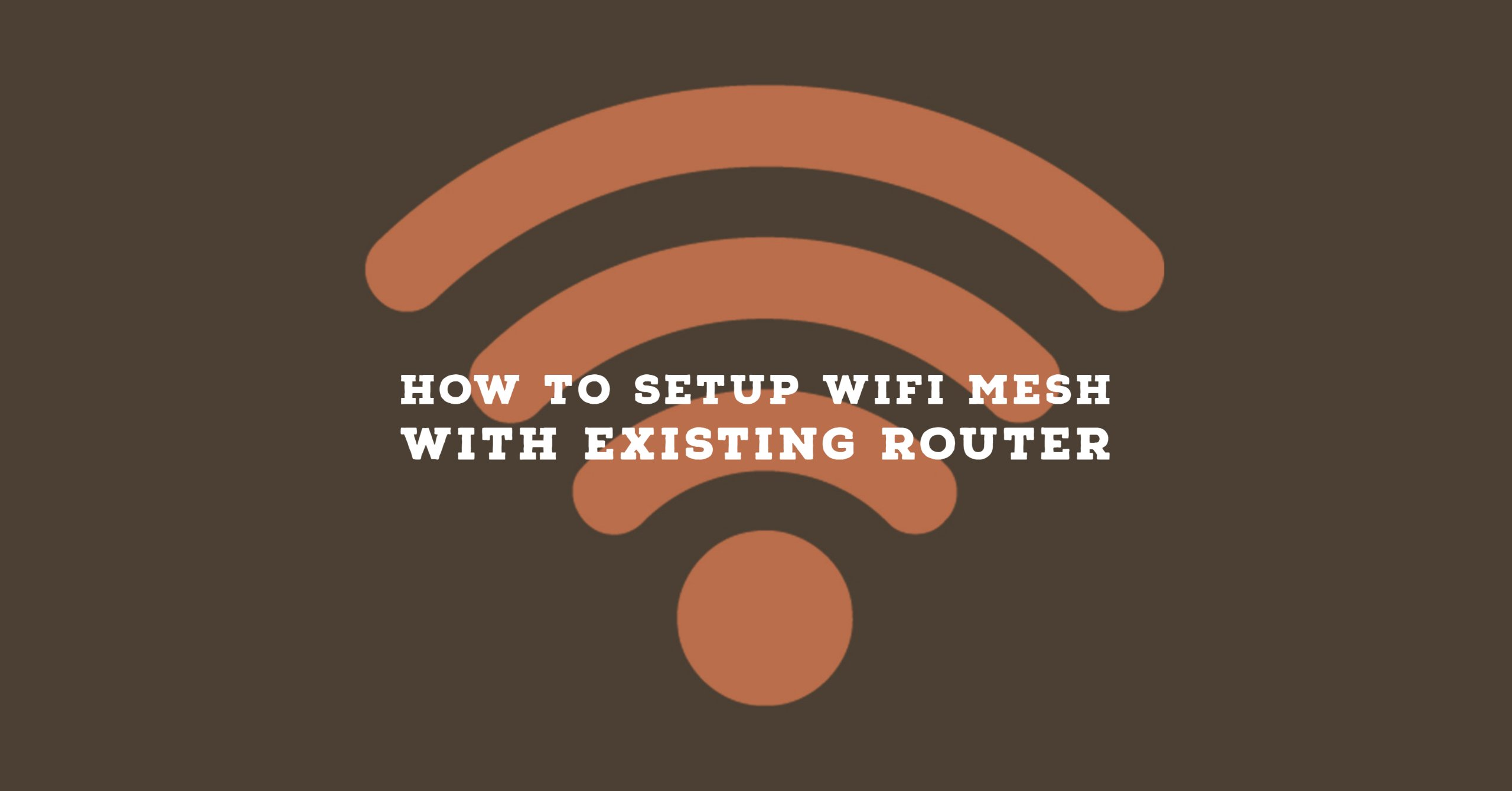 How to setup WiFi mesh with existing router