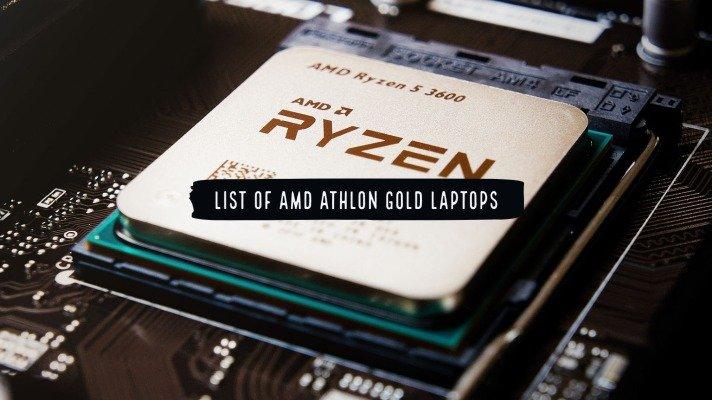 List of AMD Athlon Gold Laptops