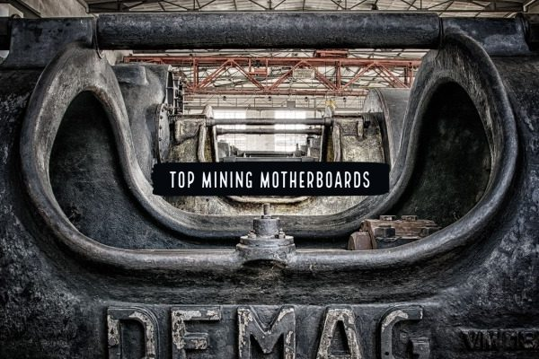 Top Mining Motherboards