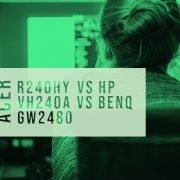 Acer R240HY vs HP vh240a vs Benq GW2480