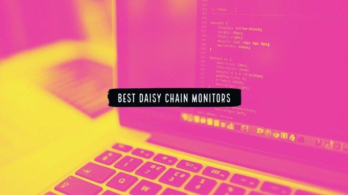 Best Daisy Chain Monitors