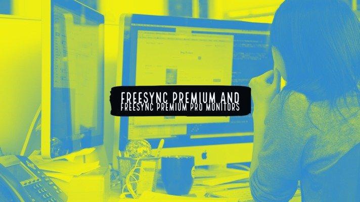 FreeSync Premium and FreeSync Premium Pro Monitors