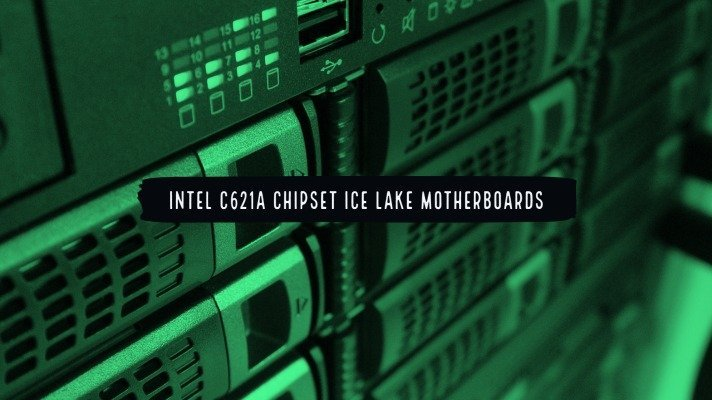 Intel C621A Chipset Ice Lake Motherboards