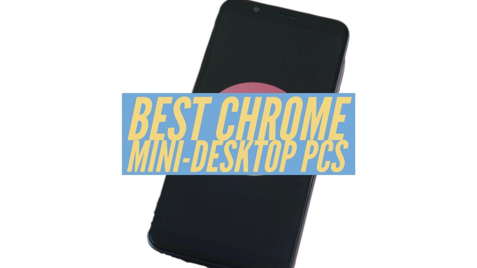 Best Chrome Mini-Desktop PCs