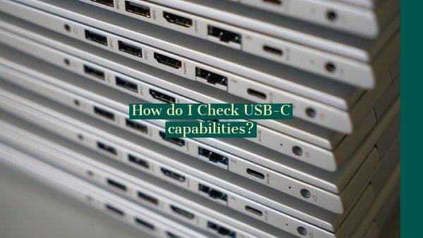 How do I Check USB-C capabilities