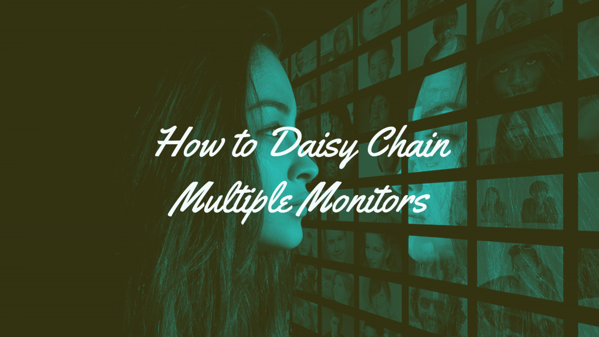 How to Daisy Chain Multiple Monitors