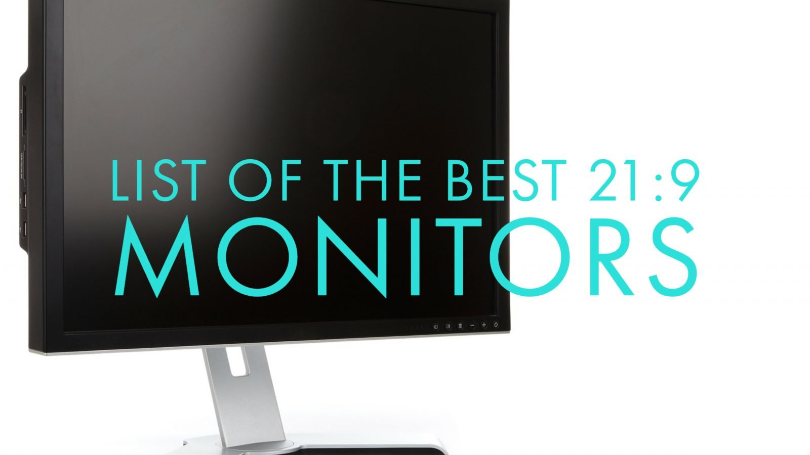 List of the Best 21:9 Monitors