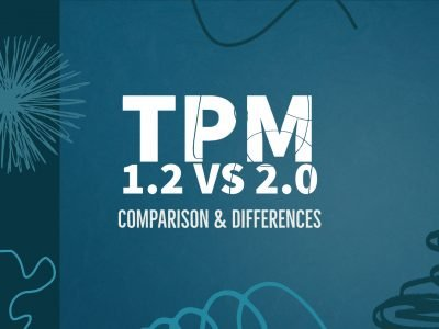 TPM 1.2 vs 2.0 Comparison Differences and Requirements for Windows 11