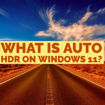 What is Auto HDR on Windows 11